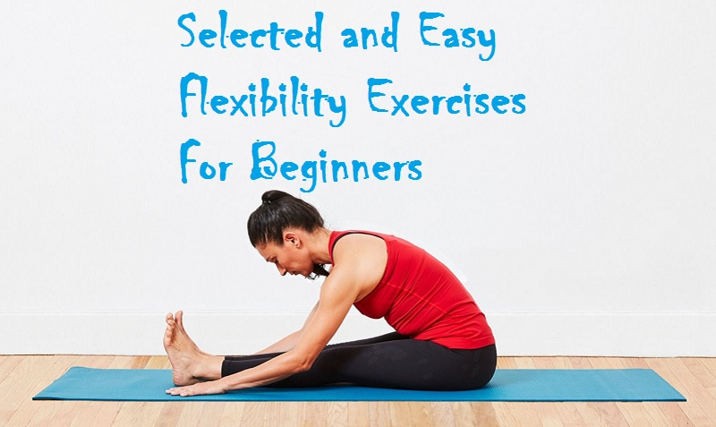 Selected and Easy Flexibility Exercises for Beginners