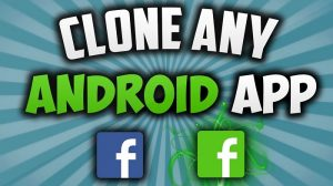 how to clone apps on android