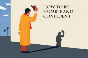 How to be humble and confident